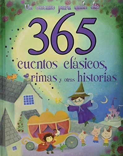 9781445448626: 365 cuentos clásicas, rimas, y otras historias (Spanish Edition)