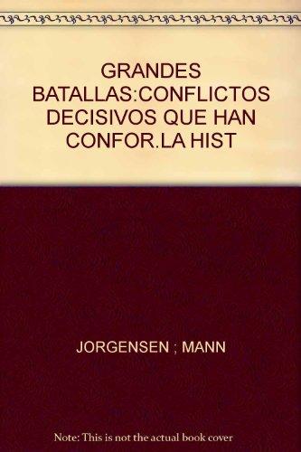 9781445453217: GRANDES BATALLAS. CONFLICTOS DECISIVOS QUE HAN CONFORMADO...