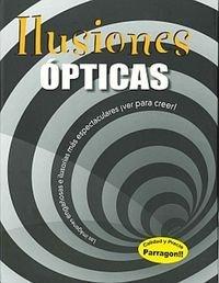 9781445453262: ILUSIONES OPTICAS. LAS IMAGENES ENGAÑOSAS E ILUSORIAS MAS ES
