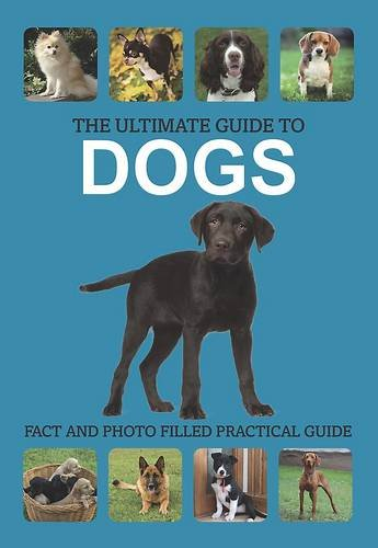 9781445454016: The Ultimate Guide to Dogs