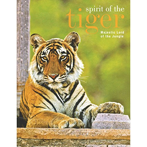 Spirit of the Tiger: Majestic Lord of: Aditya 'Dicky Singh