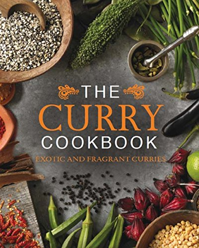 9781445456133: The Curry Cookbook: Exotic and Fragrant Curries