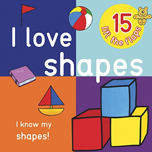 I Love Shapes Book: I Know My Shapes!: Parragon Publishing India