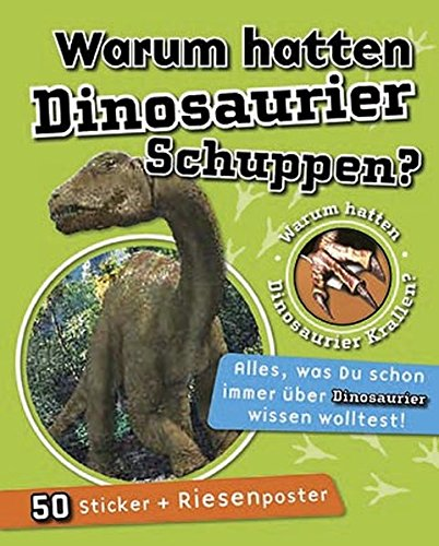 9781445457505: Warum hatten Dinosaurier Schuppen?: Warum hatten Dinosaurier Krallen? Alles was Du schon immer über Dinosaurier wissen wolltest! Mit Sticker und Riesenposter 50