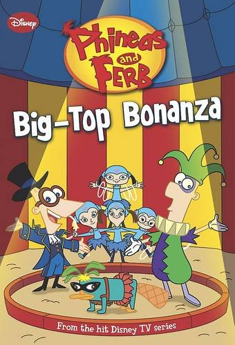 9781445458717: Phineas and Ferb - Big Top Bonanza