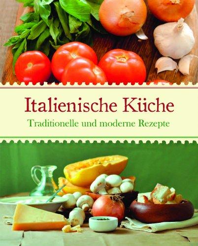 9781445461731: Gourmet Italien: Die italienische Küche