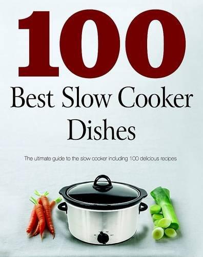 9781445461922: 100 Best Slow Cooker