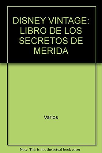 9781445465319: DISNEY VINTAGE: LIBRO DE LOS SECRETOS DE MERIDA