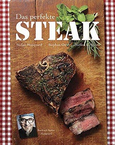 9781445466903: Das perfekte Steak mit Starkoch Stefan Marquard