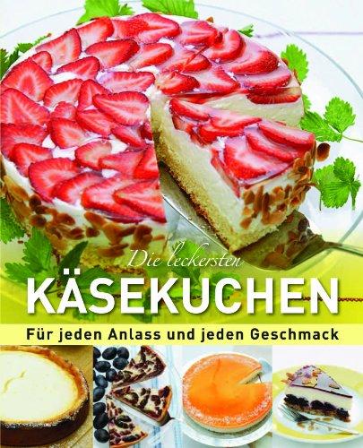 9781445467917: Die leckersten Käsekuchen: Für jeden Anlass und jeden Geschmack