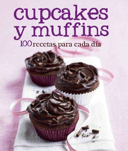 9781445469140: Title: Cupcakes y Muffins 100 Recipes Spanish Love Food S