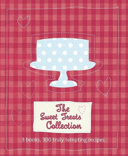 9781445472584: The Sweet Treats Collection: 3 Books, 300 Truly Tempting Recipes