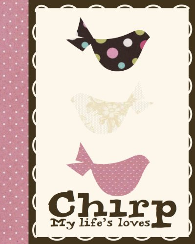 9781445472928: Chirp: My Life's Loves