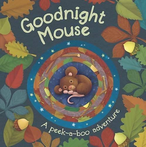 9781445477213: Goodnight Mouse Peekaboo Board Book