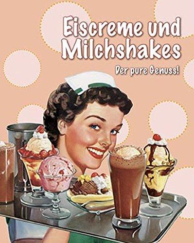 9781445480169: Eiscreme und Milchshakes: Der pure Genuss!