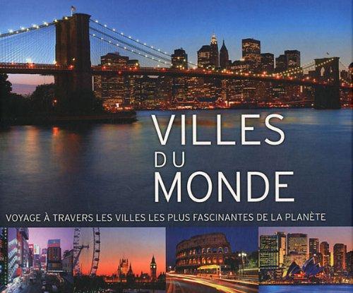 Villes du monde : Voyages ? travers les villes les plus fascinantes de la plan?te: Sainte Croix, ...