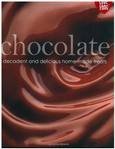 Chocolate; decadent and delicious homemade treats (Love: Love Food Editors,