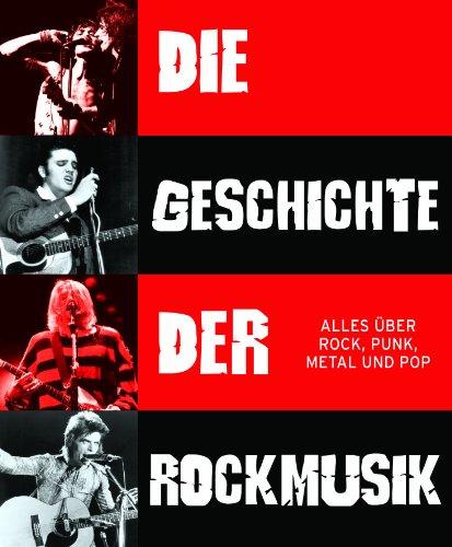 9781445488059: Geschichte der Rockmusik: Alles über Rock, Punk, Metal und Pop