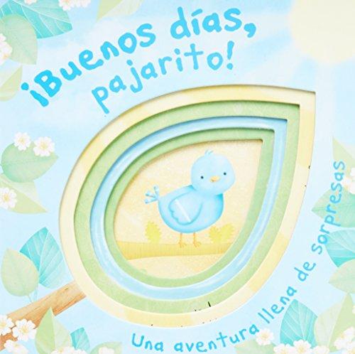 Buenos días, pajarito! (Die-Cut Animal Board) (Spanish Edition): Parragon Books