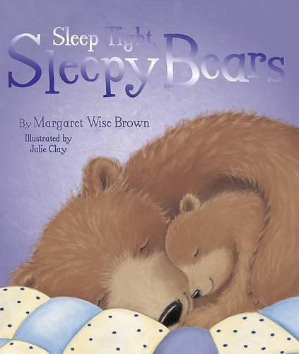 9781445493169: Goodnight Sleepy Bears - Margaret Wise Brown Picture Book