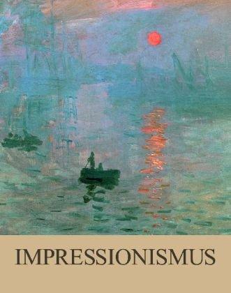 9781445494111: Impressionismus: Eine Feier des Lichts