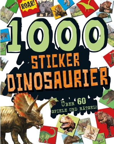 9781445497259: 1000 Sticker Dinosaurier: mit über 60 Rätseln & Spielen