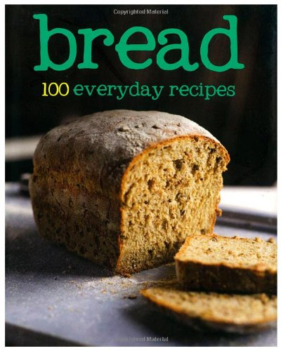 9781445498713: 100 Recipes - Bread