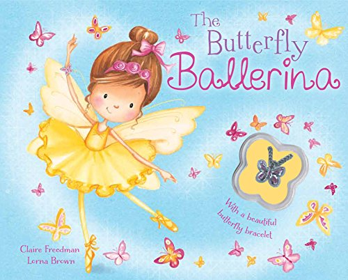 The Butterfly Ballerina (Charm Books Padded): Claire Freedman, Lorna