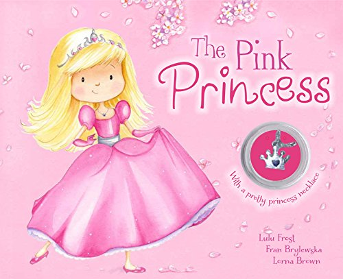 The Pink Princess (Charm Books Padded): Lulu Frost, Fran