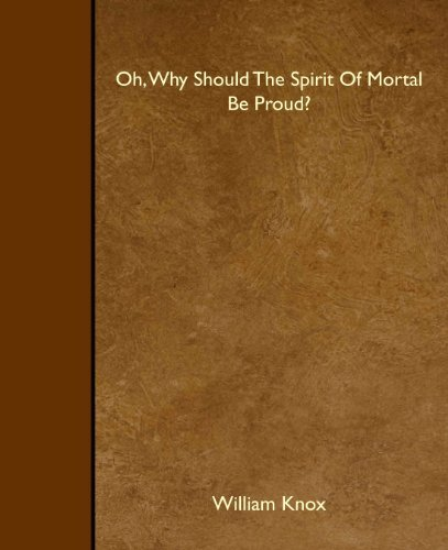 9781445501277: Oh, Why Should The Spirit Of Mortal Be Proud?