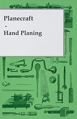 Planecraft - Hand Planing (Paperback): Anon