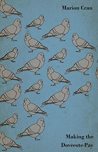 Making The Dovecote Pay - Or, Pigeons: Marion Cran