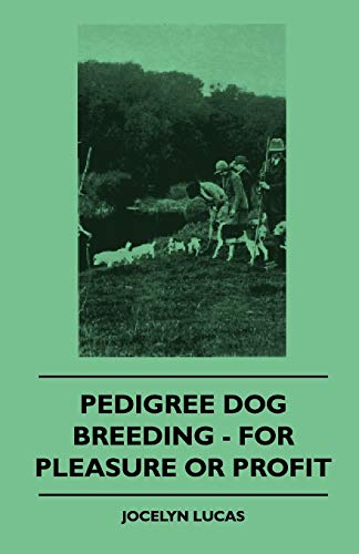Pedigree Dog Breeding - For Pleasure Or: Jocelyn Lucas