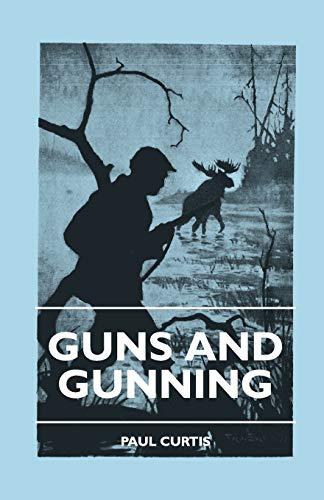 9781445503660: Guns And Gunning