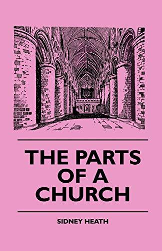 The Parts Of A Church: Sidney Heath