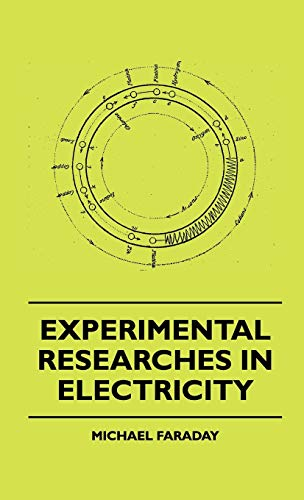 9781445504285: Experimental Researches In Electricity