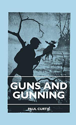 9781445504858: Guns And Gunning