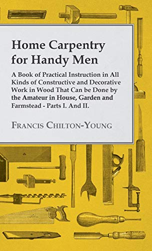 Home Carpentry For Handy Men - A: Francis Chilton-Young