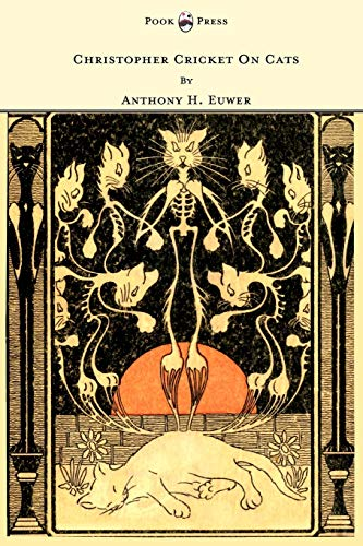 9781445505770: Christopher Cricket On Cats - With Observations And Deductions For The Enlightenment Of The Human Race From Infancy To Maturity And Even Old Age