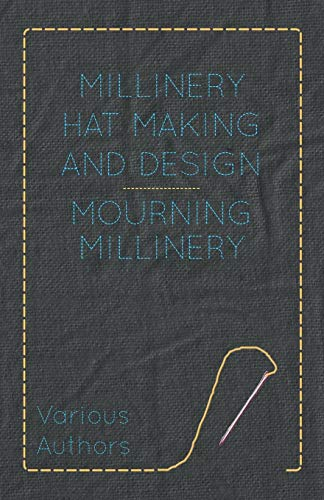 9781445506180: Mourning Millinery: Millinery Hat Making and Design