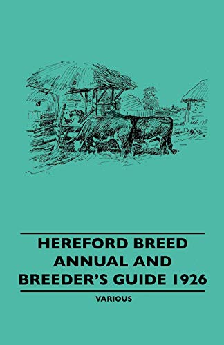 Hereford Breed Annual and Breeders Guide 1926