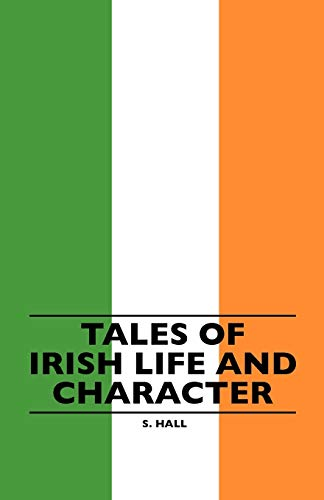 9781445506784: Tales Of Irish Life And Character