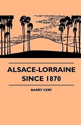 9781445507583: Alsace-Lorraine Since 1870