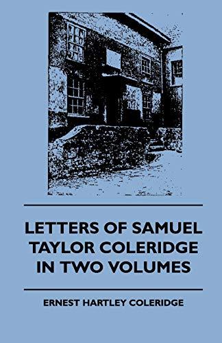 Letters of Samuel Taylor Coleridge in Two Volumes: Samuel Taylor Coleridge