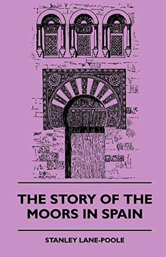 9781445508443: The Story of the Moors in Spain