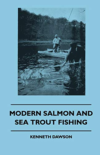 Modern Salmon And Sea Trout Fishing (Paperback): Kenneth Dawson