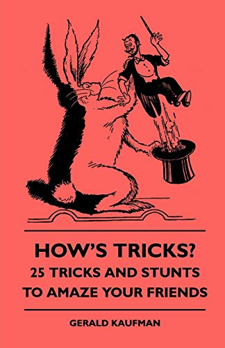 9781445509150: How's Tricks? - 125 Tricks And Stunts To Amaze Your Friends