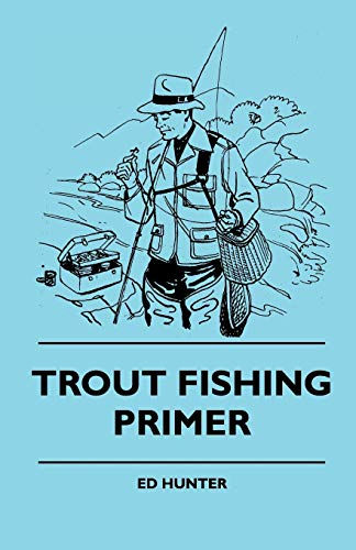 Trout Fishing Primer: Ed Hunter