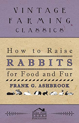 9781445509952: How To Raise Rabbits For Food And Fur