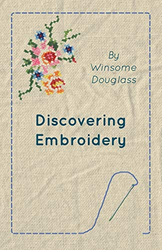 Discovering Embroidery (Paperback): Winsome Douglass